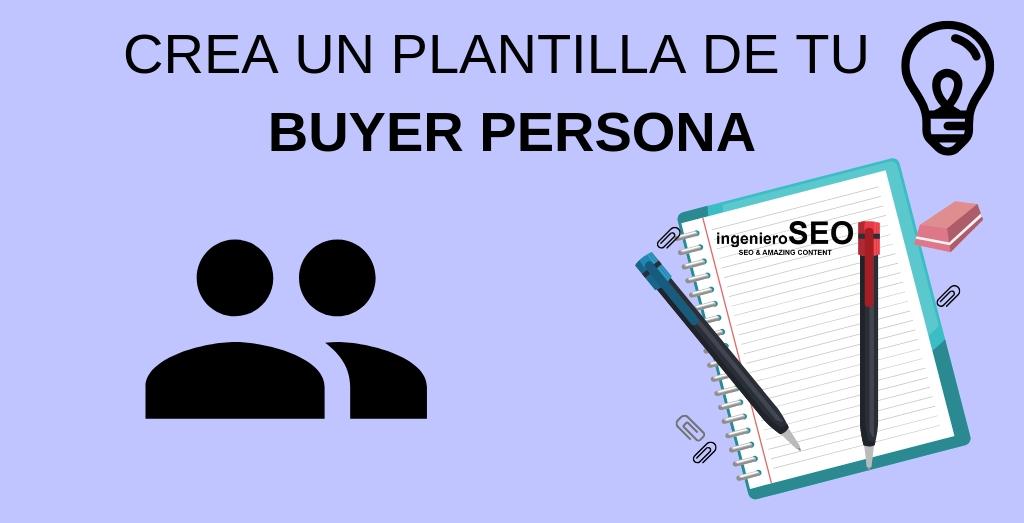 ¿Cómo crear una plantilla para un buyer persona?