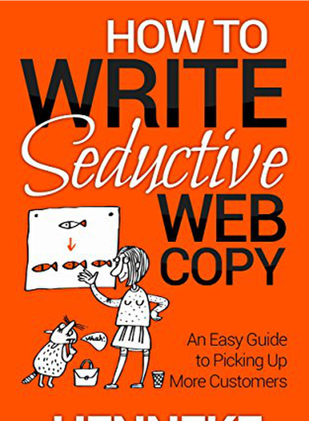 How to write Seductive Web Copy